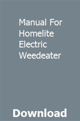 Manual For Homelite Electric Weedeater Interceptor Manual Car Manual