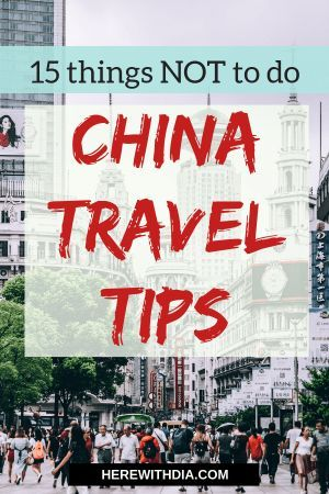 15 Things Not To Do When Visiting China China Travel Travel To China Tips China Travel Guide