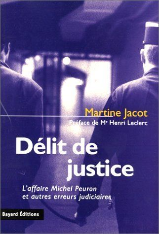 Lire Pdf Delit De Justice L Affaire Michel Peuron Et Autres Erreurs Judiciaires De Martine Jacot 12 Mars 1999 Broche In 2020 Book Club Books Movie Posters