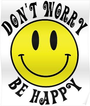 Don't Worry Be Happy Smiley Face Poster