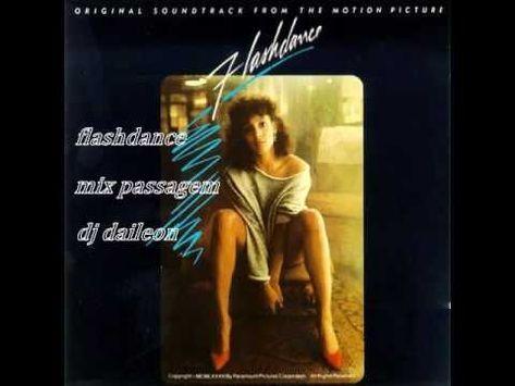 FLASHDANCE MIX PASSAGEM DJ DAILEON.. ALBUM COMPLETO SUCESSO DOS ANOS 80 MUSICAS EXTENDIDAS .... - YouTube