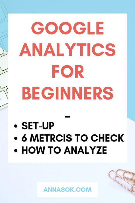 How to Set Up Google Analytics on Your Blog AND What to Analyze