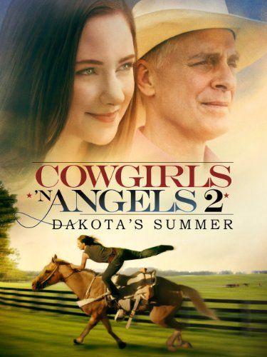 Cowgirls N Angels 2 Dakota S Summer Cowgirls And Angels Angel Movie Horse Movies