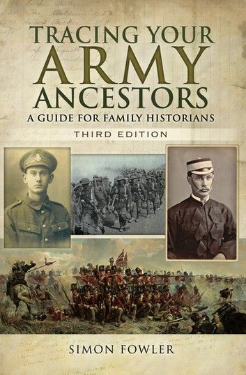 Buy Tracing Your Army Ancestors, Third Edition: A Guide for Family Historians by  Simon Fowler and Read this Book on Kobo's Free Apps. Discover Kobo's Vast Collection of Ebooks and Audiobooks Today - Over 4 Million Titles! Free Genealogy Sites, Genealogy Search, Genealogy Humor, Family Genealogy, Genealogy Chart, Genealogy Forms, Free Genealogy Records, Ancestry Records, Ancestry Dna