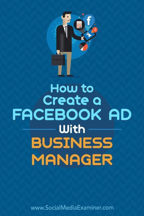 How to Create a Facebook Ad With Business Manager : Social Media Examiner