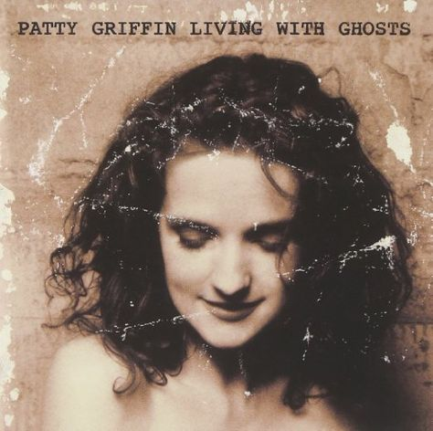Patty Griffin - Living with Ghosts (A&M, May 1996).  Produced by Patty Griffin. Art direction, design by Karen Walker.  Photograph by Marina Chavez or Jason Ware.