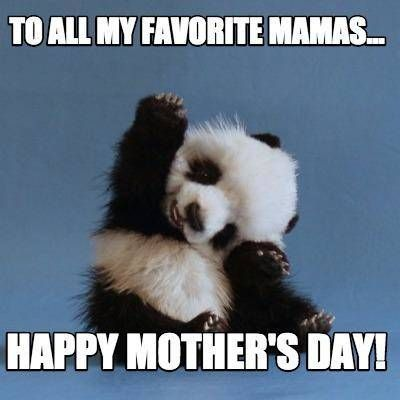 Happy Mothers Day In 2020 Happy Mothers Day Meme Mothers Day Meme Happy Mother Day Quotes