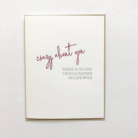 """""""Crazy about you - there is no one I would rather do life with""""Letterpress greeting card with kraft envelope- A2 (4.25x5.5 when folded) greeting card on 100% cotton white paper- Blank InsideMade in the USA"""