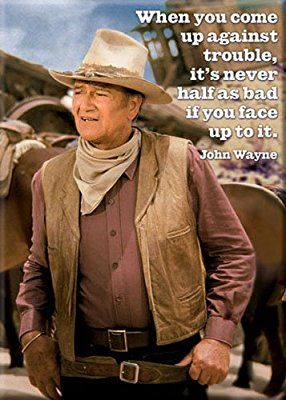 Amazon Com John Wayne Magnet When You Come Up Against Trouble Approx 2 5 X 3 5 Refrigerator Magnets Kit John Wayne Quotes John Wayne John Wayne Movies