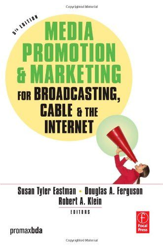 Bestseller Books Online Media Promotion  Marketing for Broadcasting, Cable  the Internet, Fifth Edition  $34.75  - http://www.ebooknetworking.net/books_detail-0240807626.html