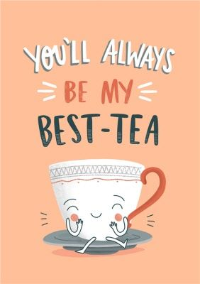 Birthday Card, Funny You'll Always Be My Best-Tea Best Friend Bff, Large Size