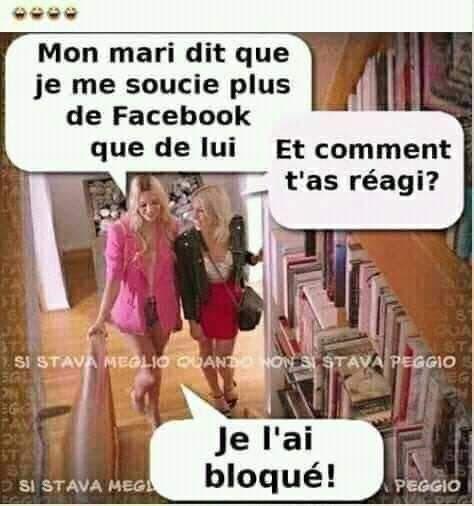 Mon Mari Dit Que Je Me Soucie Plus De Facebook Que De Lui Images Droles Humour Pour Rire Humour Drole Humour