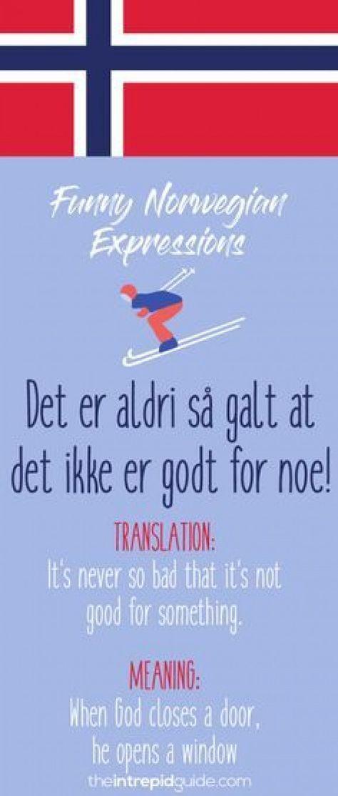 Norwegian Sayings and Idioms - Det er aldri så galt at det ikke er godt for noe! #norway #norway #language