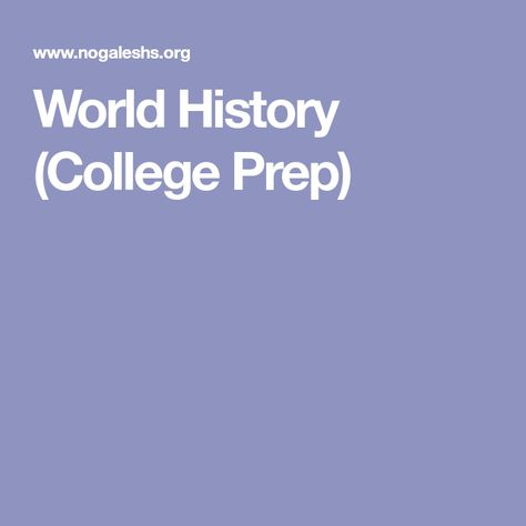 World History College Prep History World Lit Nogales High