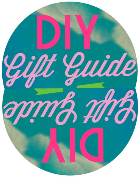 DIY Gift Guide! - And Then She Saved  -- I LOVE this blog. She's amazing. And inspiring.