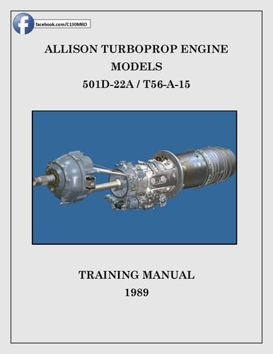 Allison Turboprop Engine 501D-22A\/T56-A-15 Training Manual C-130 - training manual
