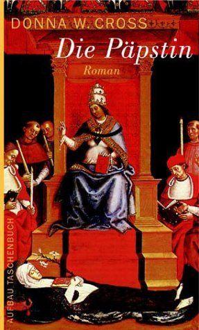 Die Päpstin von Donna W. Cross, http://www.amazon.de/dp/3746614007/ref=cm_sw_r_pi_dp_ZhZUqb1852Z2N