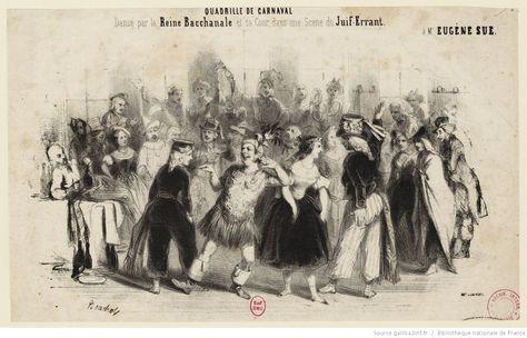Quadrille de carnaval dansé par la Reine Bacchanale et sa Cour, dans une scène du Juif-Errant. A Mr Eugène Sue : [estampe] / Bouchot [sig.]