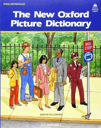 The New Oxford Picture Dictionary: English-Navajo Editon (The New Oxford Picture Dictionary (1988 ed.)) - Default