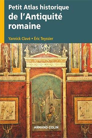 Petit Atlas Historique De L Antiquite Romaine En 2020 Antiquite Romaine Historique Romain