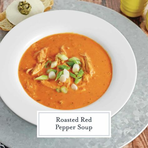 Roasted Red Pepper Soup 10 Minute Red Pepper Chicken Soup