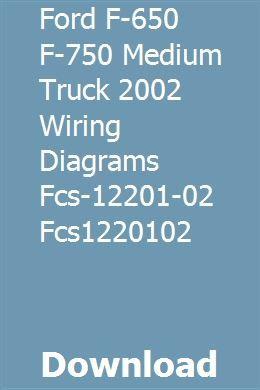 ford f750 wiring schematic ford f 650 f 750 medium truck 2002 wiring diagrams fcs 12201 02 2015 ford f750 wiring diagram ford f 650 f 750 medium truck 2002