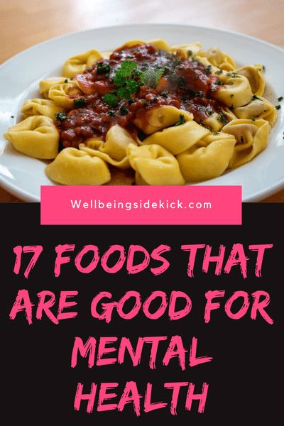 17 mental health boosting foods - Foods to eat for mental health