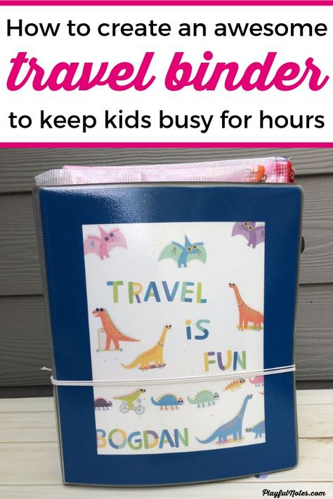 How to easily create a travel binder that will keep kids busy for hours