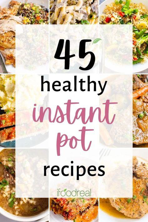 45 Healthy Instant Pot Recipes - iFOODreal.com