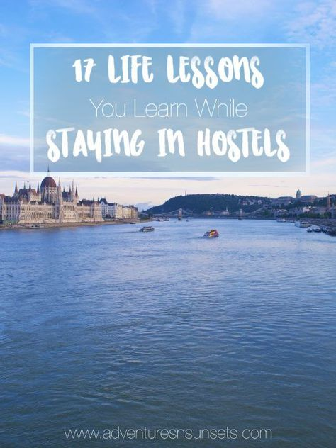 17 Life Lessons You Learn While Staying in Hostels