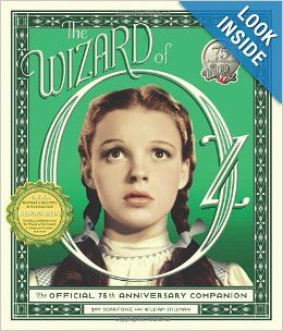 The Wizard of Oz: The Official 75th Anniversary Companion by William Stillman & Jay Scarfone $40.00 An over-the-top, beautifully designed book that commemorates the seventy-fifth anniversary of The Wizard of Oz. Officially licensed with Warner Bros., this collectible edition features accessible text, a host of never-before-seen ephemera, and nine removable features.