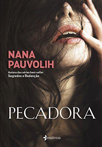 Pecadora Nana Pauvolih Blog Leio Livro Leia Agora Nana Pauvolih Livros De Suspense Resenhas De Livros