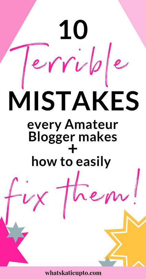 10 Huge Mistakes Amateur Blogs Make and How to Fix Them! - Katie Grazer Blog