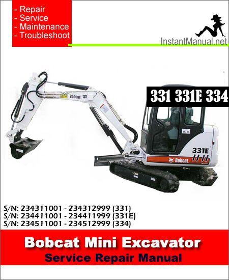 Bobcat 331 331e 334 Mini Excavator Service Manual 234311001 234511001 Mini Excavator Excavator Bobcat