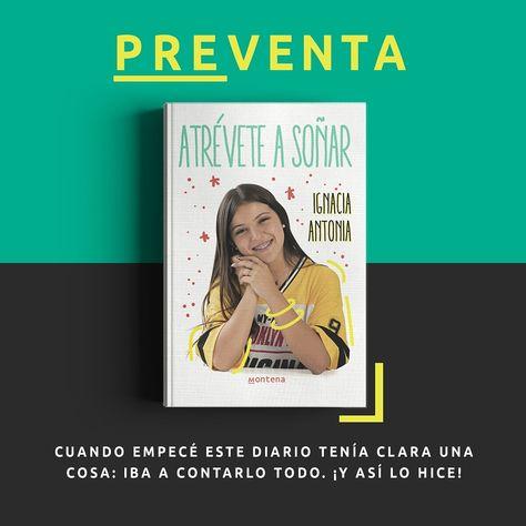 Atrévete a soñar / Ignacia Antonia