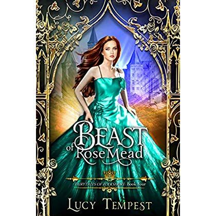 P D F Download Beast Of Rosemead A Retelling Of Beauty And The Beast Fairytales Of Folkshore Book Fairy Tales Retelling Books To Read Online