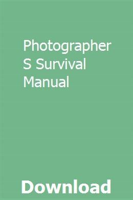 Photographer S Survival Manual Owners Manuals Teaching Guides