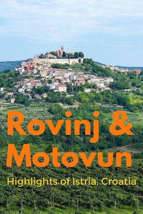 Rovinj And Motovun Two Highlights Of Istria Croatia Europe Porec Kroatien Istrien Urlaub Kroatien Urlaub