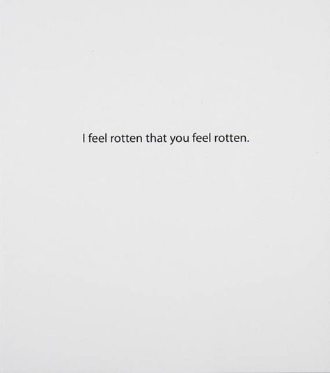 """Get Well Card. """"I feel rotten that you feel rotten."""""""