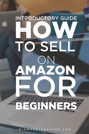 Introductory Guide On How To Sell On Amazon FBA For Beginners