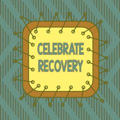 Conceptual Hand Writing Showing Celebrate Recovery Concept Meaning Recovery Program For Anyone Struggling With H In 2020 Concept Meaning Celebrate Recovery Conceptual