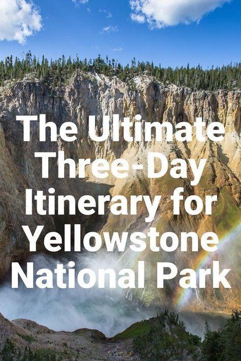 Best Three Day Yellowstone Itinerary Yellowstone National Park