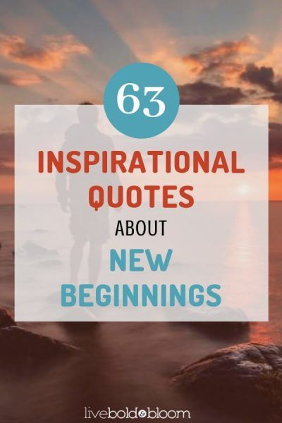 63 Inspirational Quotes About New Beginnings