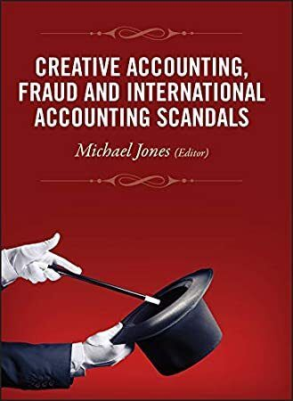 Free Read Creative Accounting Fraud And International Accounting Scandals Accounting Scandals International Accounting Accounting
