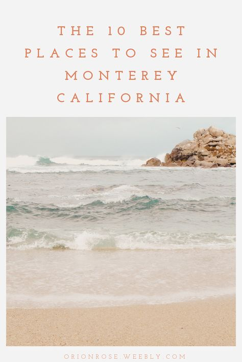The 10 Best Places to See in Monterey, California