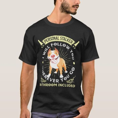 pit bull Personal Stalker Will Follow You Funny T-Shirt silhouette christmas gifts, dui christmas gifts, hunter christmas gifts #christmasgifts #christmasgiftsets #christmasgiftswehad, back to school, aesthetic wallpaper, y2k fashion