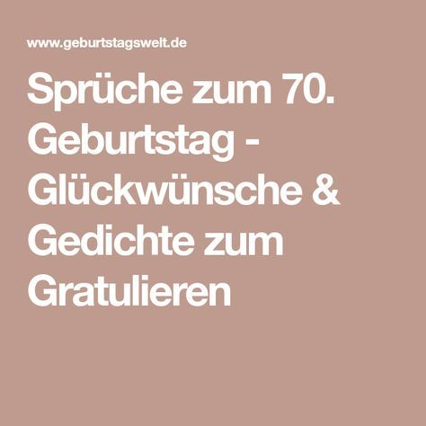 Gedichte gluckwunsche 70 geburtstag