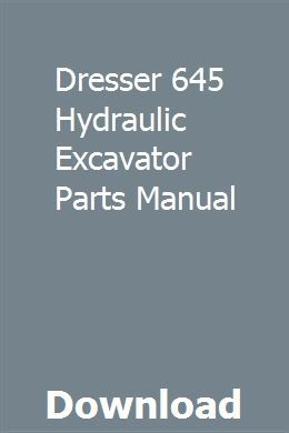 Dresser 645 Hydraulic Excavator Parts Manual Chilton Repair