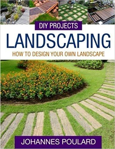 Learn To Do Your Own Landscaping Like A Pro Written By