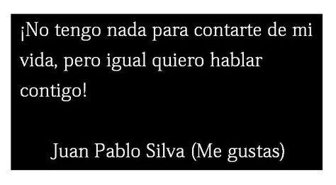 Juan Pablo Silva Frase At Melenacrvts Quiero Hablar Contigo